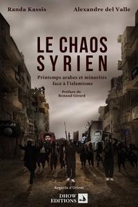 Le chaos syrien- Printemps arabes et minorités face à l'islamisme - Randa Kassis  