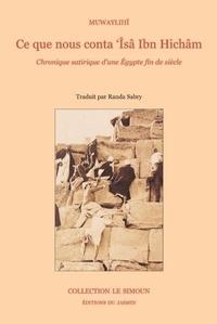 Randa Sabry et Mohammed Muwaylihî - Ce que nous conta 'Isâ Ibn Hichâm - Chronique satirique d'une Egypte fin de siècle.