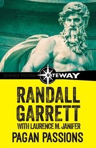 Randall Garrett et Laurence M. Janifer - Pagan Passions.