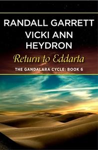 Randall Garrett et Vicki Ann Heydron - Return to Eddarta.