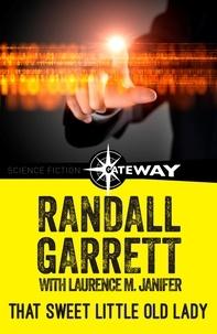 Randall Garrett et Laurence M. Janifer - That Sweet Little Old Lady.