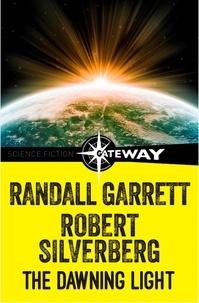 Randall Garrett et Robert Silverberg - The Dawning Light.