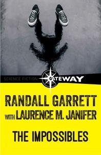 Randall Garrett et Laurence M. Janifer - The Impossibles.