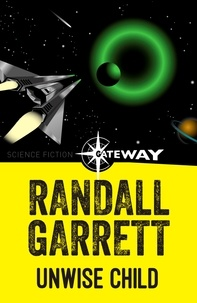 Randall Garrett - Unwise Child.