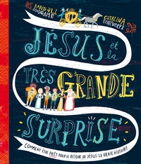 Randall Goodgame et Catalina Echeverri - Jésus et la très grande surprise.
