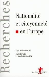 Randall Hansen et  Collectif - Nationalité et citoyenneté en Europe.