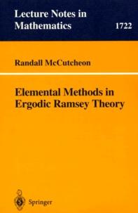 Randall Mccutcheon - Elemental Methods in Ergodic Ramsey Theory.