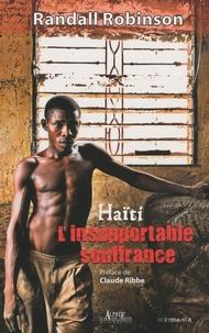 Randall Robinson - Haïti, l'insupportable souffrance.
