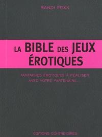 Openwetlab.it La Bible des jeux érotiques - Fantaisies érotiques à réaliser avec votre partenaire Image