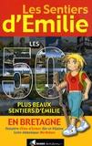 Rando éditions - Les Sentiers d'Emilie en Bretagne - Les 50 plus beaux sentiers d'Emilie.