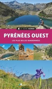 Rando éditions - Pyrénées Ouest - Les plus belles randonnées.