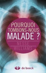 Randolph M. Nesse et George-C Williams - Pourquoi tombons-nous malade ?.