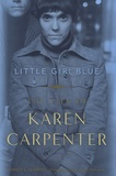 Randy L. Schmidt - Little Girl Blue - The Life of Karen Carpenter.