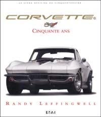 Randy Leffingwell - Corvette, cinquante ans.