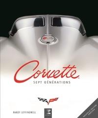 Randy Leffingwell - Corvette, sept générations de haute performance américaine.