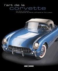 Randy Leffingwell et Tom Loeser - L'art de la corvette.