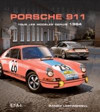 Randy Leffingwell - Porsche 911 - Tous les modèles depuis 1964.
