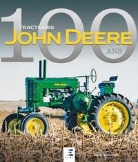 Randy Leffingwell - Tracteurs John Deere - 100 ans.
