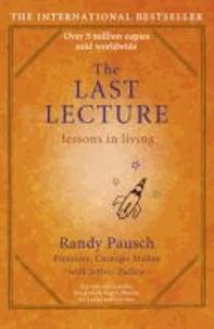 Randy Pausch et Jeffrey Zaslow - The Last Lecture.