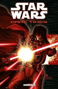 Randy Stradley et Gabriel Guzmán - Star Wars Dark Times Tome 5 : Feu sacré.