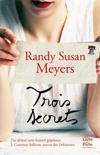 Randy Susan Meyers - Trois secrets.