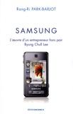 Rang-Ri Park-Barjot - Samsung - L'oeuvre d'un entrepreneur hors pair, Byung Chull Lee.
