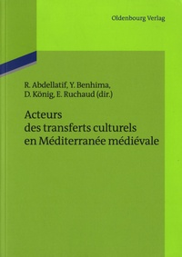 Rania Abdellatif et Yassir Benhima - Acteurs des transferts culturels en Méditerranée médiévale.
