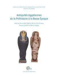 Rania Abdul Wahid et Marie-Cécile Bruwier - Antiquités égyptiennes de la Préhistoire à la Basse Epoque - Catalogue du musée éducatif d'Antiquités de la faculté des lettres de l'université d'Alexandrie.