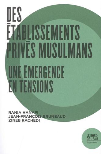 Des établissements privés musulmans. Une émergence en tensions
