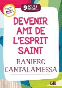 Raniero Cantalamessa - 9 jours pour devenir ami de l'Esprit Saint.