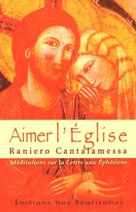 Raniero Cantalamessa - Aimer l'Eglise - Méditations sur la Lettre aux Ephésiens.