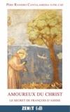 Raniero Cantalamessa - Amoureux du Christ - Le secret de François d'Assise.
