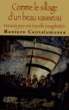 Raniero Cantalamessa - Comme le sillage d'un beau vaisseau - Horizons pour une nouvelle évangélisation.