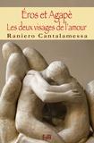 Raniero Cantalamessa - Éros et Agapè - Les deux visages de l'amour.