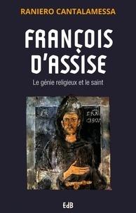 Livres pdf gratuits télécharger des livres François d'Assise  - Le génie religieux et le saint par Raniero Cantalamessa