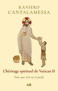 Lhéritage spirituel de Vatican II - Pour que rien ne se perde.pdf