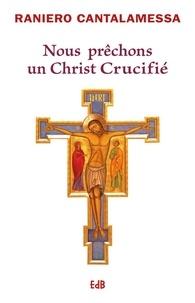Nous prêchons un Christ crucifié - Méditations pour le Vendredi saint dans la Basilique Saint-Pierre.pdf