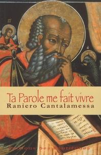 Raniero Cantalamessa - Ta Parole me fait vivre.