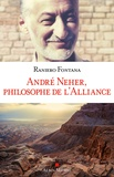 Raniero Fontana - André Neher, philosophe de l'Alliance.