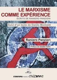 Raniero Panzieri - Le Marxisme comme expérience - Ecrits de Raniero Panzieri.