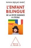 Ranka Bijeljac-Babic - L'enfant bilingue - De la petite enfance à l'école.