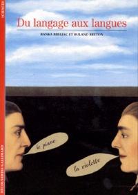 Ranka Bijeljac et Roland Breton - Du langage aux langages.