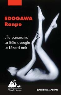 Ranpo Edogawa - Coffret 3 volumes - L'Ile panorama ; La Bête aveugle ; Le Lézard noir.