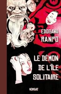 Ranpo Edogawa et Miyako Slocombe - Le Démon de l'île solitaire.