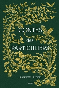Ransom Riggs - Contes des particuliers.