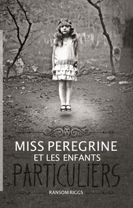 Ransom Riggs - Miss Peregrine et les enfants particuliers Tome 1 : .