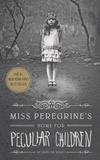 Ransom Riggs - Miss Peregrine's Home for Peculiar Children.