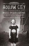 Sidonie Van den Dries et Ransom Riggs - Miss Peregrine, Tome 02 - Hollow city.