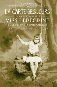 Ransom Riggs - Miss Peregrine, Tome 04 - La carte des jours.