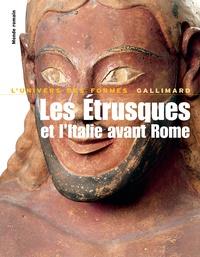 Ranuccio Bianchi Bandinelli et Antonio Giuliano - Les Etrusques et l'Italie avant Rome - De la Protohistoire à la guerre sociale.
